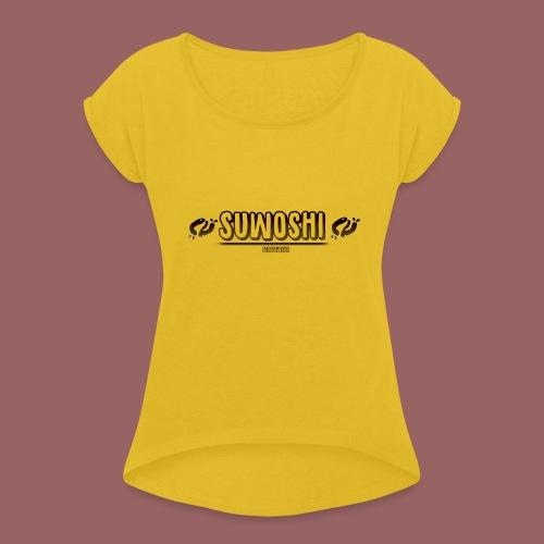Suwoshi Streetwear - Vrouwen T-shirt met opgerolde mouwen