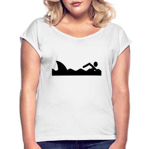 Haifischfutter - Frauen T-Shirt mit gerollten Ärmeln