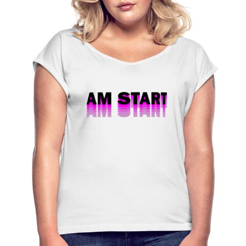 am Start - pink schwarz faded - Frauen T-Shirt mit gerollten Ärmeln