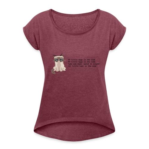 99 litle bugs of code - Vrouwen T-shirt met opgerolde mouwen