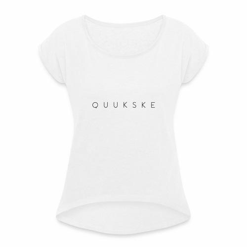 quukske - Vrouwen T-shirt met opgerolde mouwen