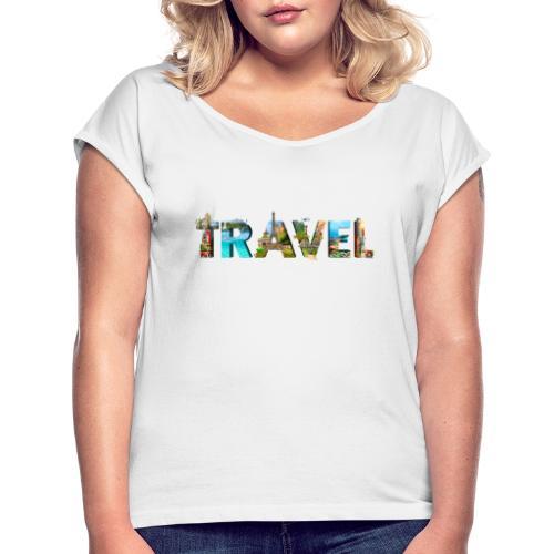 TRAVEL WORD - Camiseta con manga enrollada mujer