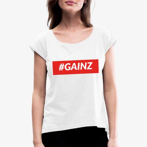 Gainz by Simon Mathis - Frauen T-Shirt mit gerollten Ärmeln