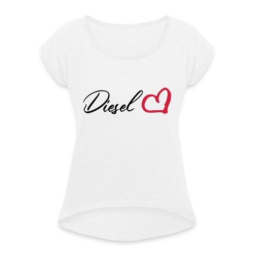 I heart diesel - Frauen T-Shirt mit gerollten Ärmeln