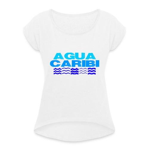 Agua Caribi - Frauen T-Shirt mit gerollten Ärmeln