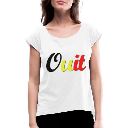 ouit hq - T-shirt à manches retroussées Femme
