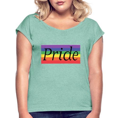 Pride | Regenbogen | LGBT - Frauen T-Shirt mit gerollten Ärmeln
