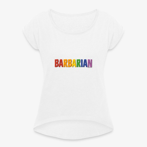 Barbarian Pride (Rainbow) - Women's T-Shirt with rolled up sleeves