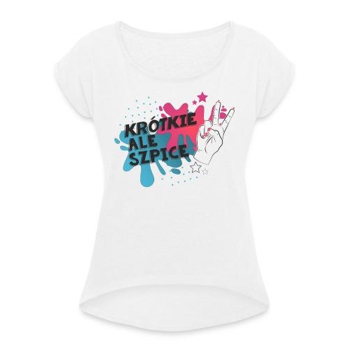 Krótkie ale szpice #POPART - Koszulka damska z lekko podwiniętymi rękawami