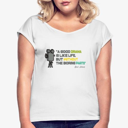 Pasión por el cine - Camiseta con manga enrollada mujer
