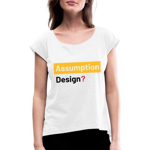 assumption design 2 - T-shirt med upprullade ärmar dam
