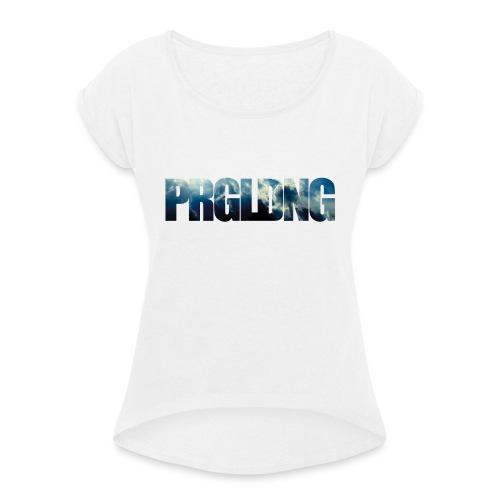 PRGLDNG - Frauen T-Shirt mit gerollten Ärmeln