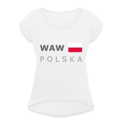 WAW POLSKA dark-lettered 400 dpi - Women's T-Shirt with rolled up sleeves