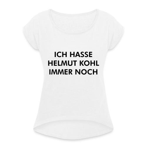 Helmut Kohl - Frauen T-Shirt mit gerollten Ärmeln