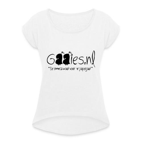 gaaies - Vrouwen T-shirt met opgerolde mouwen