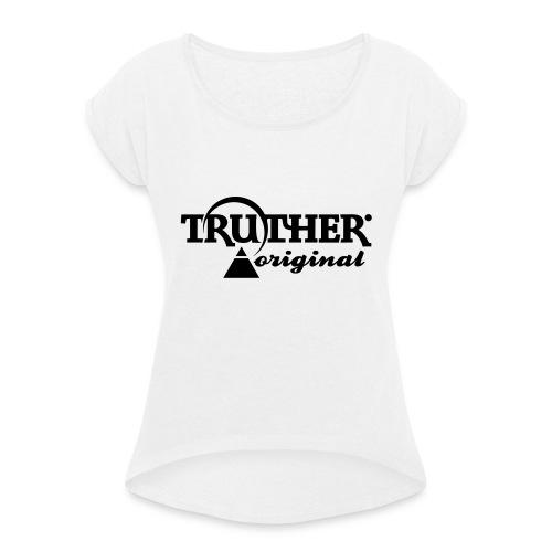 Truther - Frauen T-Shirt mit gerollten Ärmeln