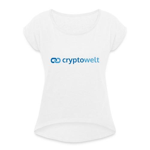 cryptowelt - Frauen T-Shirt mit gerollten Ärmeln