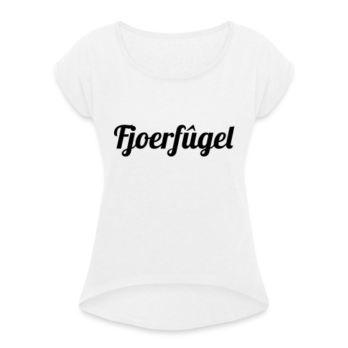 fjoerfugel - Vrouwen T-shirt met opgerolde mouwen