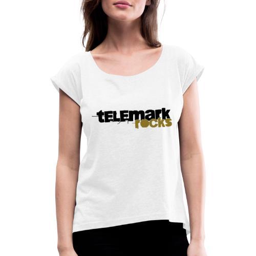 Telemark rocks! - Frauen T-Shirt mit gerollten Ärmeln