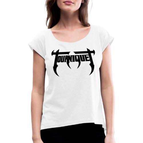 Tourniquet Classic Black Logo - Frauen T-Shirt mit gerollten Ärmeln