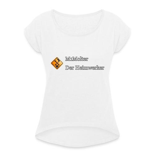 M1Molter - Der Heimwerker - Frauen T-Shirt mit gerollten Ärmeln