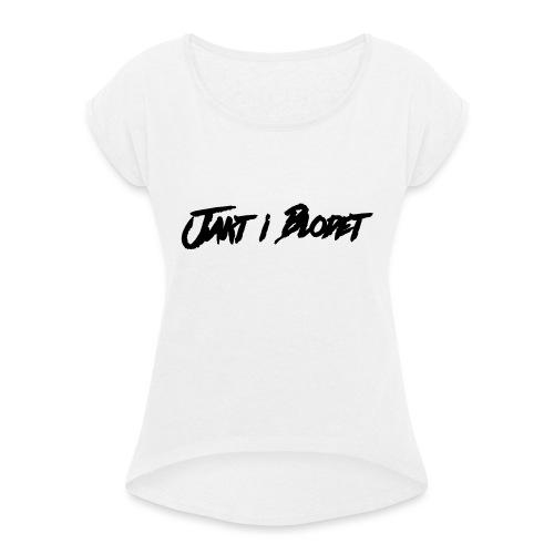 Mössa Jakt I Blodet - T-shirt med upprullade ärmar dam