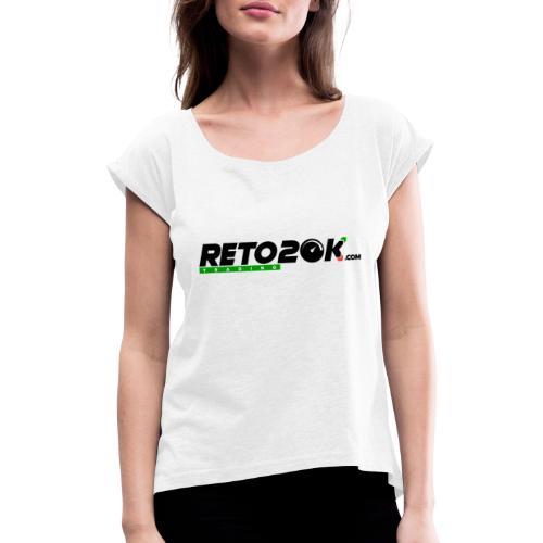 Reto 20K. La marca de los traders. - Camiseta con manga enrollada mujer