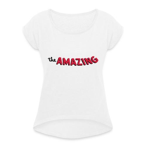Amazing - Vrouwen T-shirt met opgerolde mouwen