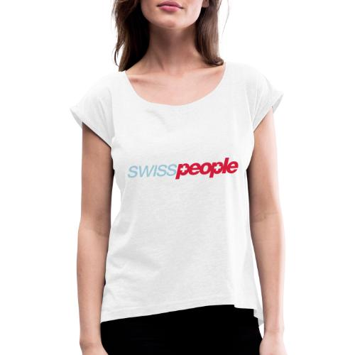 swisspeople new mark - Women's T-Shirt with rolled up sleeves