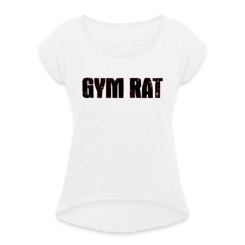 Gymrat - T-shirt med upprullade ärmar dam