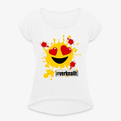 verknallt - Frauen T-Shirt mit gerollten Ärmeln
