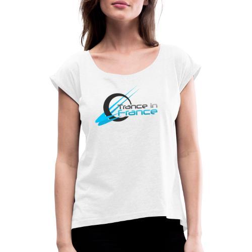 Trance In France White - Large Logo - T-shirt à manches retroussées Femme