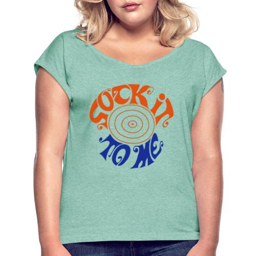sock it to me - Women's T-Shirt with rolled up sleeves