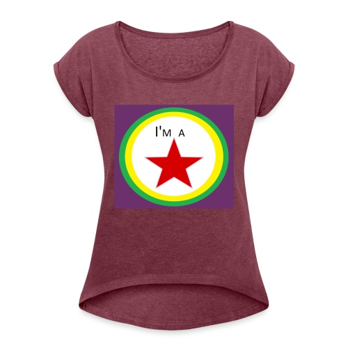 I'm a STAR! - Women's T-Shirt with rolled up sleeves