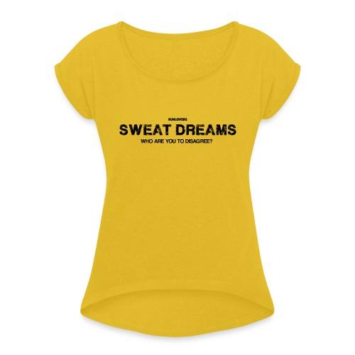 Sweat Dreams - Maglietta da donna con risvolti