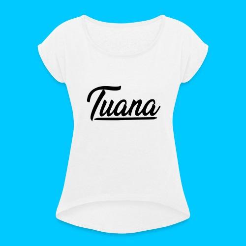 Tuana - Vrouwen T-shirt met opgerolde mouwen
