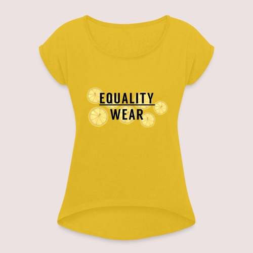 Equality Wear Fresh Lemon Edition - Women's T-Shirt with rolled up sleeves