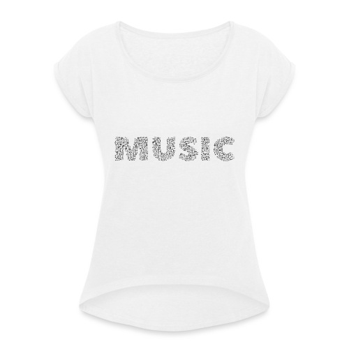 Music - Frauen T-Shirt mit gerollten Ärmeln