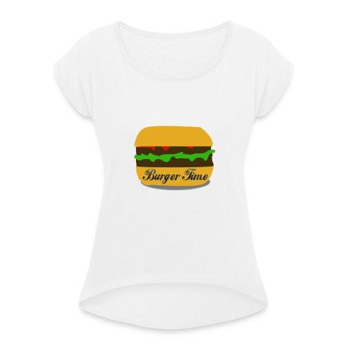 Burger Time - T-shirt à manches retroussées Femme