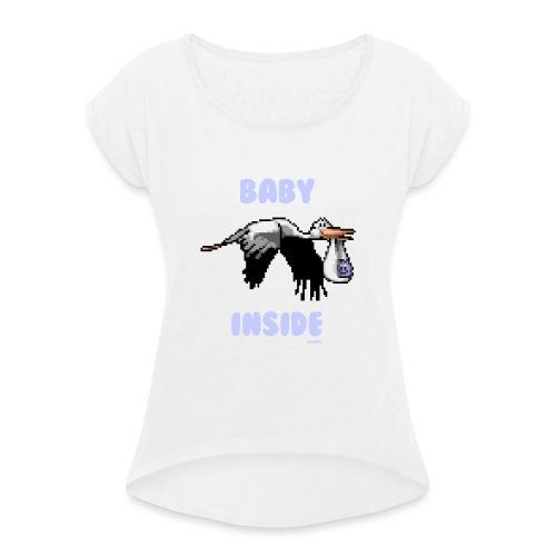 Babyinside - Boy - Frauen T-Shirt mit gerollten Ärmeln
