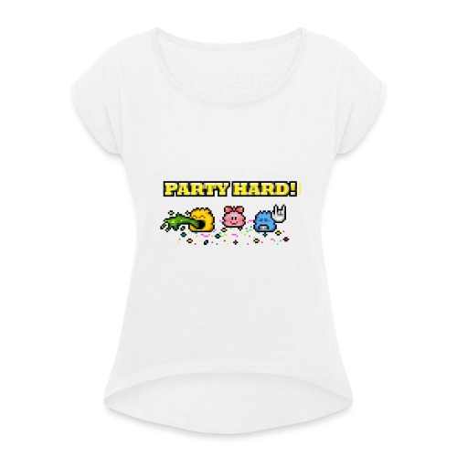 Party Hard! - Frauen T-Shirt mit gerollten Ärmeln