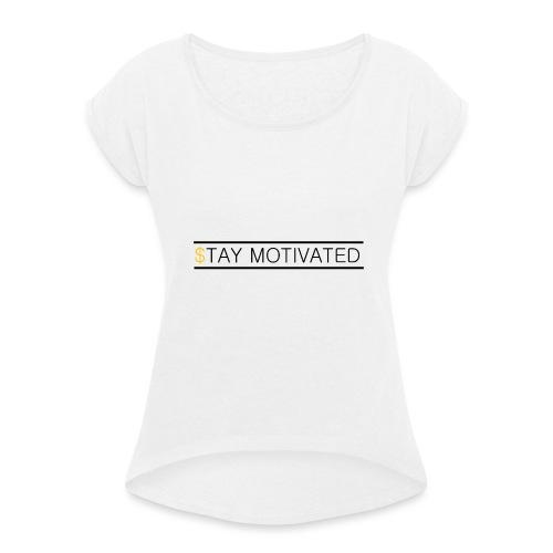Stay motivated - T-shirt à manches retroussées Femme