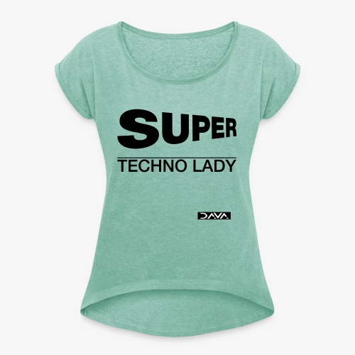 Techno Lady - black - Women's T-Shirt with rolled up sleeves