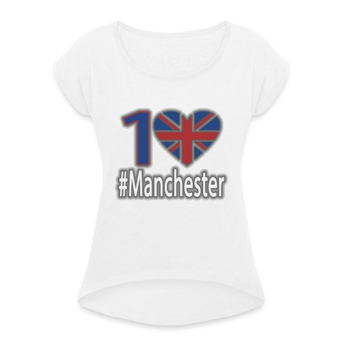 One Love Manchester - Women's T-Shirt with rolled up sleeves
