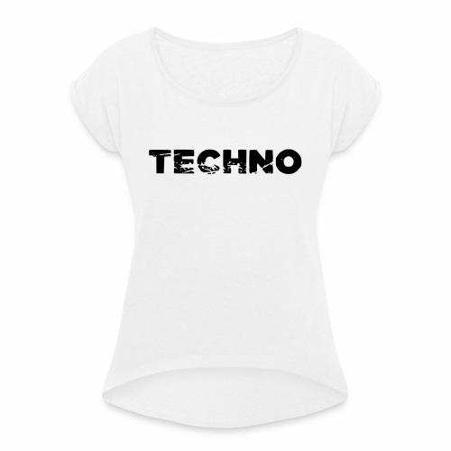 Techno Schriftzug zerkratzt kaputt zerstört - Frauen T-Shirt mit gerollten Ärmeln