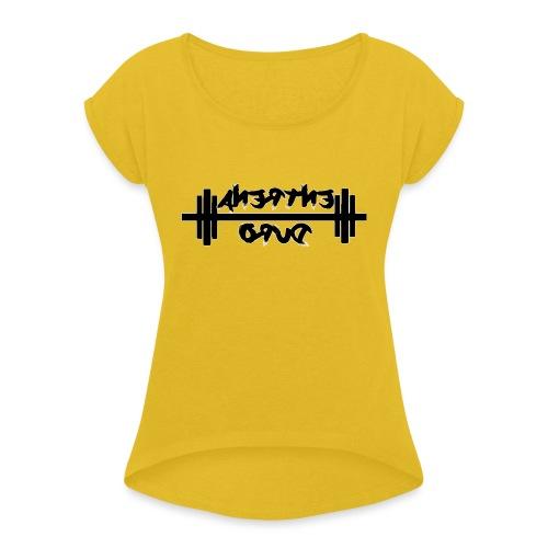 Para el Espejo: GYM - ENTRENA DURO - Camiseta con manga enrollada mujer