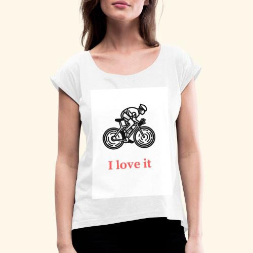 I love my bicycle - Koszulka damska z lekko podwiniętymi rękawami