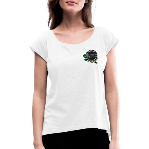 WTFunk - ROSES LOGO- Summer/Fall 2018 - Frauen T-Shirt mit gerollten Ärmeln