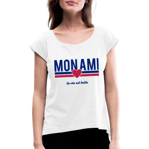 Mon Ami - Women's T-Shirt with rolled up sleeves