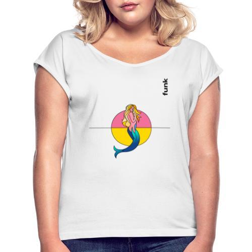 WTFunk - Limitierte Edition - Mermaid - Frauen T-Shirt mit gerollten Ärmeln